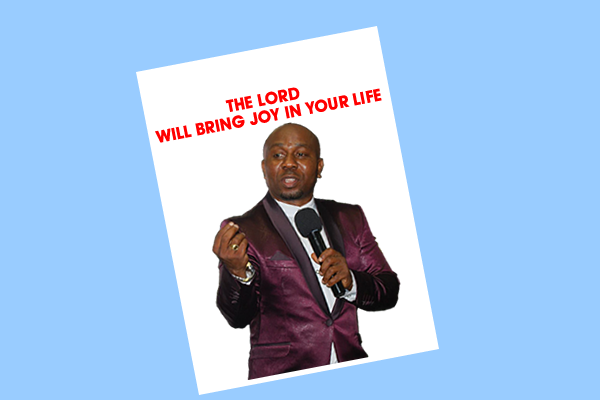 The Lord will bring You joy